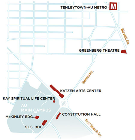 Off-campus: Greenberg Theatre. On-campus: AU Museum, Katzen Arts Center, Constitution Hall, Kay Center, McKinley & SIS Buildings.