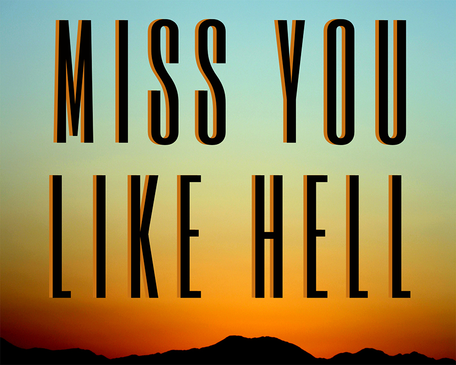 Silhouette of mountains against a sunset. Text says Miss You Like Hell
