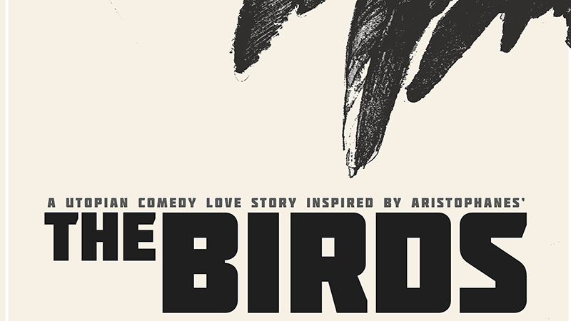 Their motive is love: a utopian comedy love story inspired by Aristophane's The Birds.