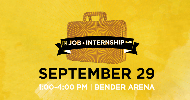 Fall Job and Internship Fair, September 29, 1-4 pm Bender Arena