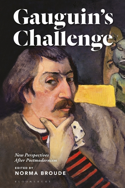 Gauguin's Challenge: New Perspectives After Postmodernism, edited by Norma Broude