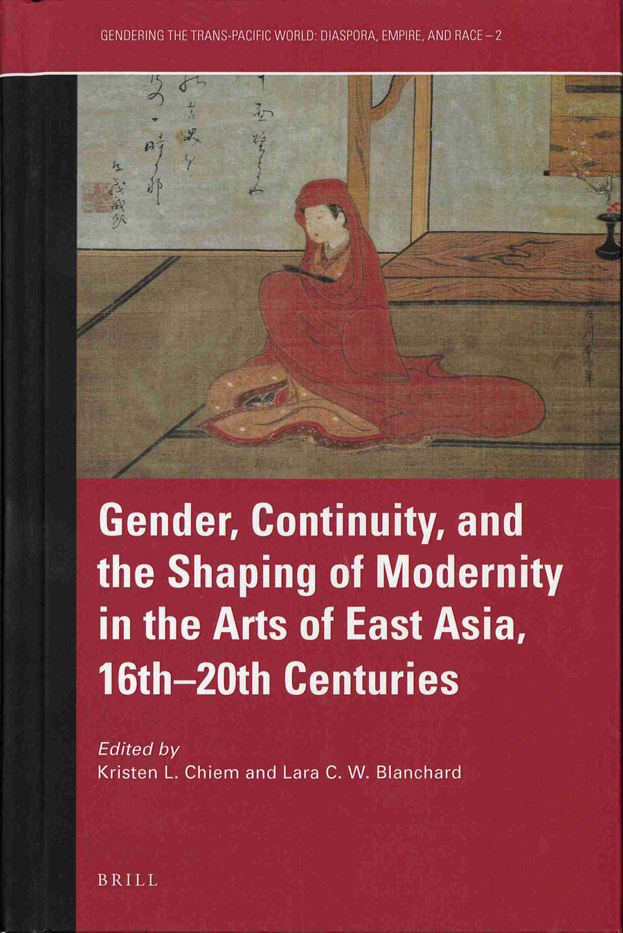 Gender, Continuity, and the Shaping of Moderity in the Arts of East Asia, 16th-20th centuries