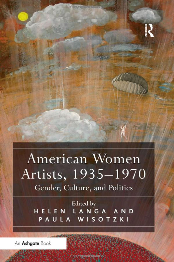 American's Women's Artists, 1935-75: Gender, Culture, and Politics. Edited by Helen Langa and Paula Wisotzki