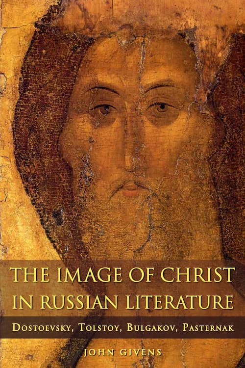 The Image of Christ in Russian Literature by John Givens.