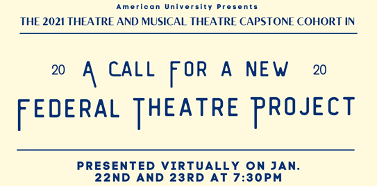 "2021 Theatre Capstone: ""A Call for a New Federal Theatre Project"""