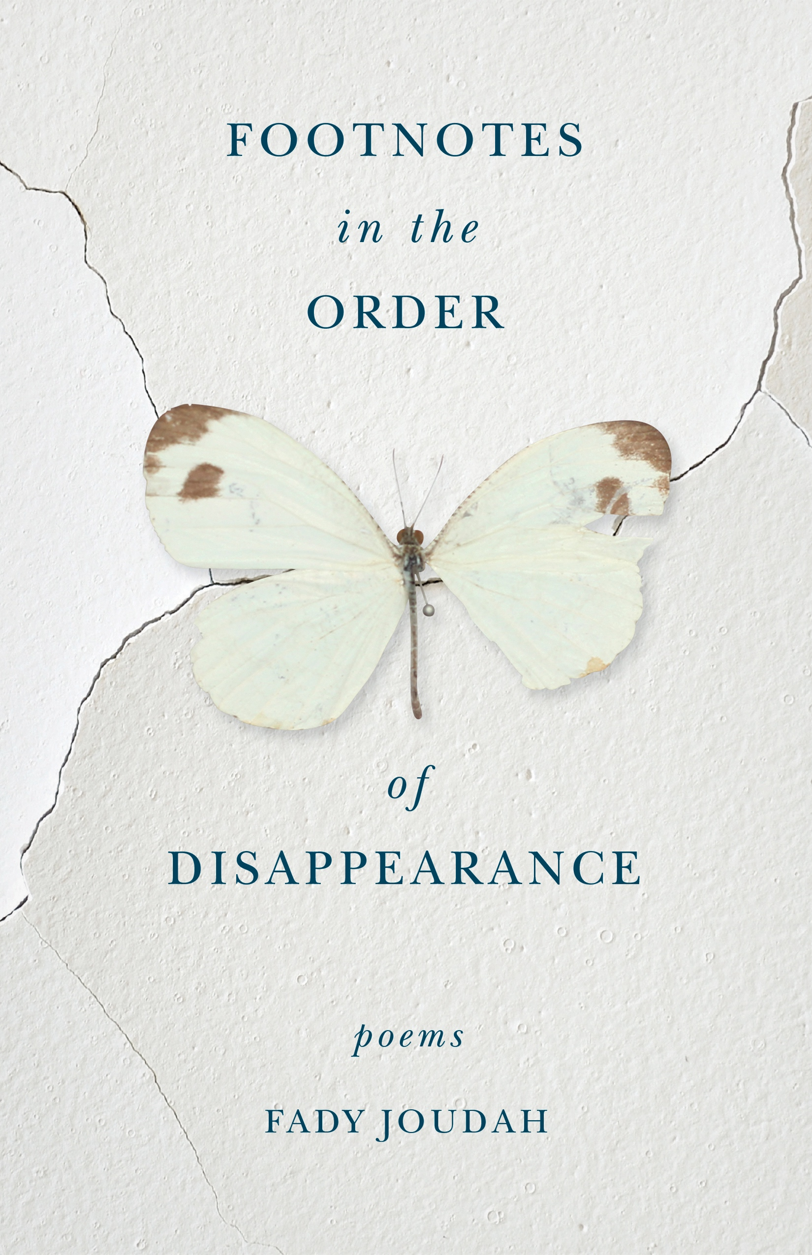 "A book cover for ""Footnotes in Order of Disappearance: Poems by Fady Joudah."" There is ripped paper and a butterfly."