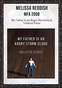 Melissa Reddish: My Father Is an Angry Storm Cloud, Tailwind Press 2015