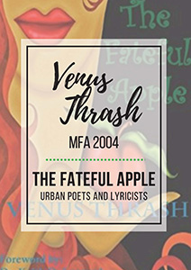 Venus Thrash (MFA '04): The Fateful Apple, Urban Poets and Lyricists 2014
