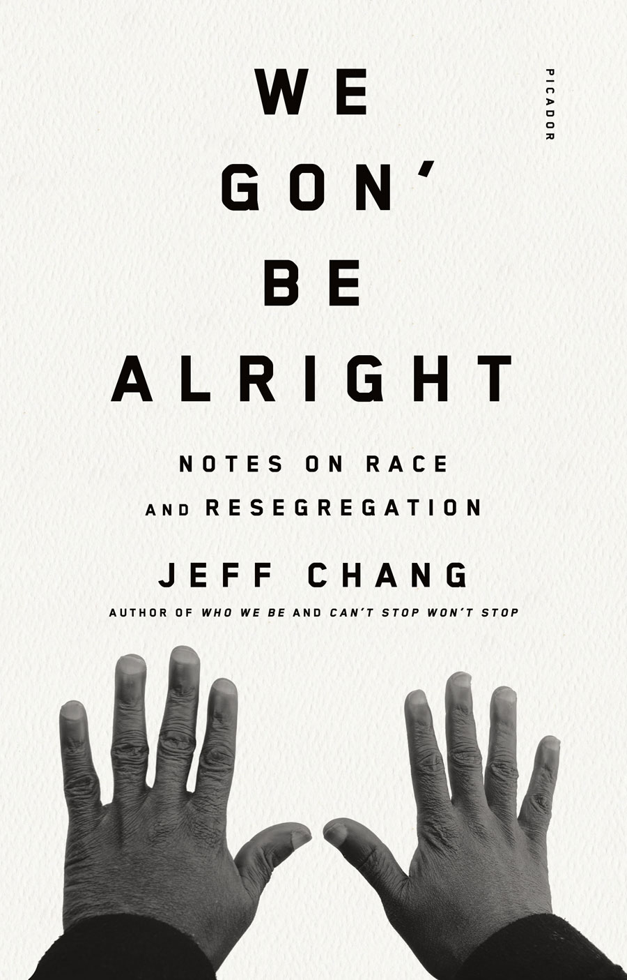 We Gon Be Alright: Notes on Race and Resegregation by Jeff Chang