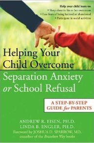 Helping Your Child Overcome Separation Anxiety or School Refusal Book Cover