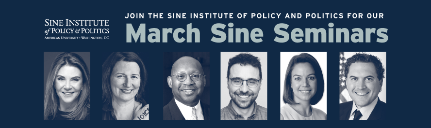 Join the Sine Institute of Policy and Politics for our March Sine Seminars