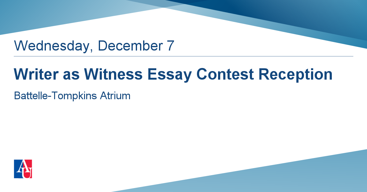 Help With Essay Papers Writer As Witness Essay Contest Reception Wednesday December     Events  American University Washington Dc Starting A Business Essay also Life After High School Essay Writer As Witness Essay Contest Reception Wednesday December   An Essay On Newspaper