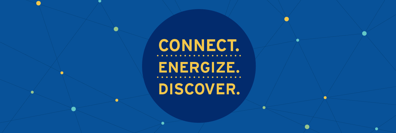Connect. Energize. Discover.