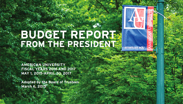 "Trees on the quad and a signpost showing an American University banner. Overlaid text reads: ""American University Budget Report from the President. Fiscal years 2016 and 2017, May 1, 2015 - April 30, 2017. Adopted by the Board of Trustees, March 6, 2015"""