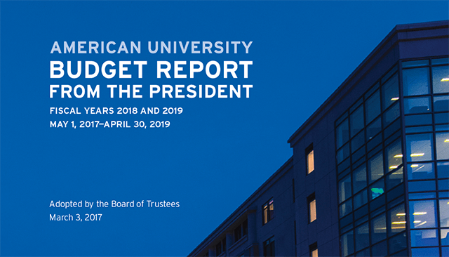 "Part of the East Campus building at night, with text overlaid: ""American University Budget Report from the President. Fiscal years 2018 and 2019, May 1, 2017 - April 30, 2019. Adopted by the Board of Trustees, March 3, 2017"""