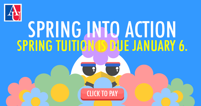 Spring into action, spring tuition is due January 6.