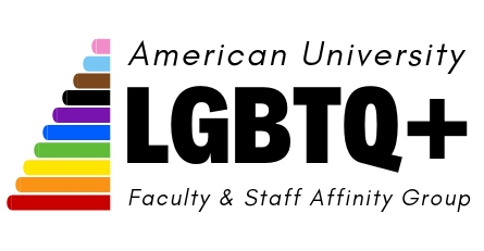American University LGBTQ Plus Faculty and Staff Affinity Group