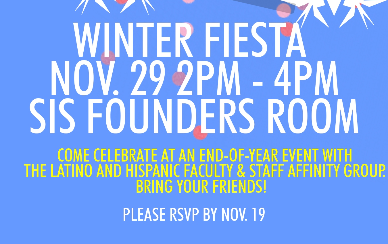 Winter Fiesta November 29 at 2pm to 4pm in S I S Founders Room