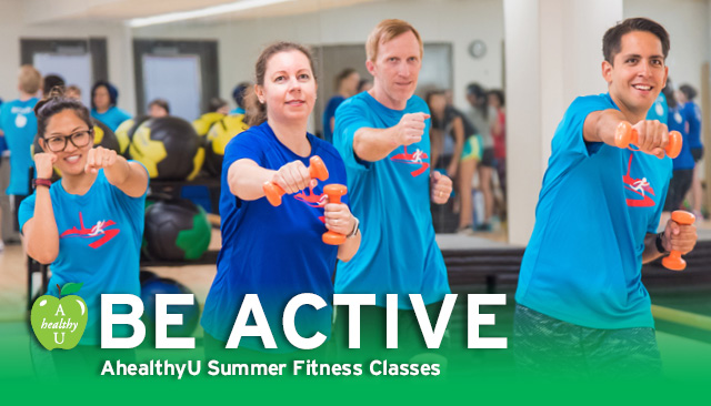 Be Active. AhealthyU Summer Fitness Classes