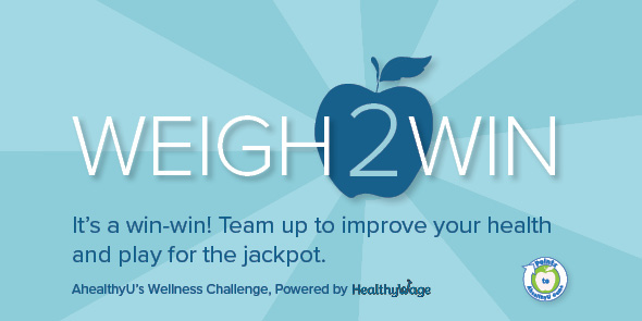 Join AhealthyU's Weigh 2 Win Challenge. Register by January 22, 2018.