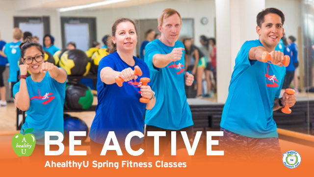 Be Active. AhealthyU Spring Fitness Classes