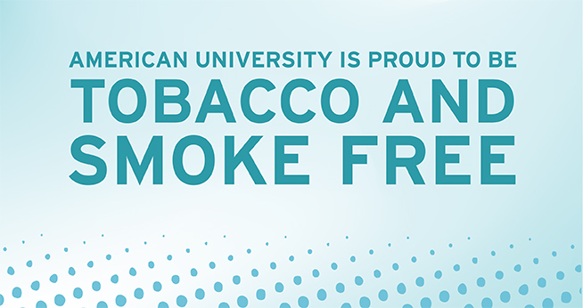 American University is proud to be tobacco and smoke free