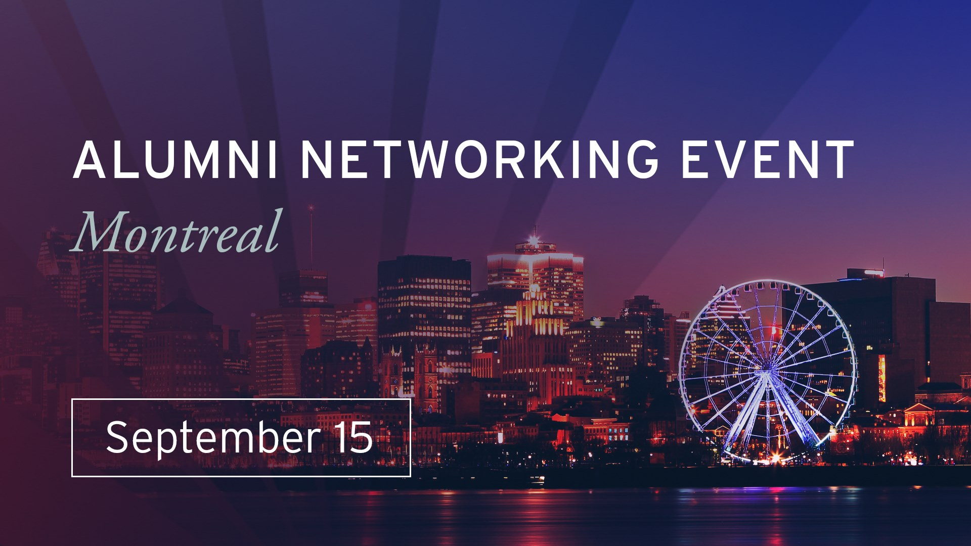 Montreal City skyline with the Kogod Alumni Networking Event date of September 15