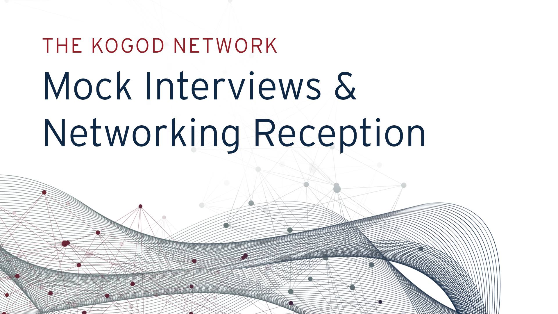 The Kogod Network: Mock Interviews & Networking Reception event cover
