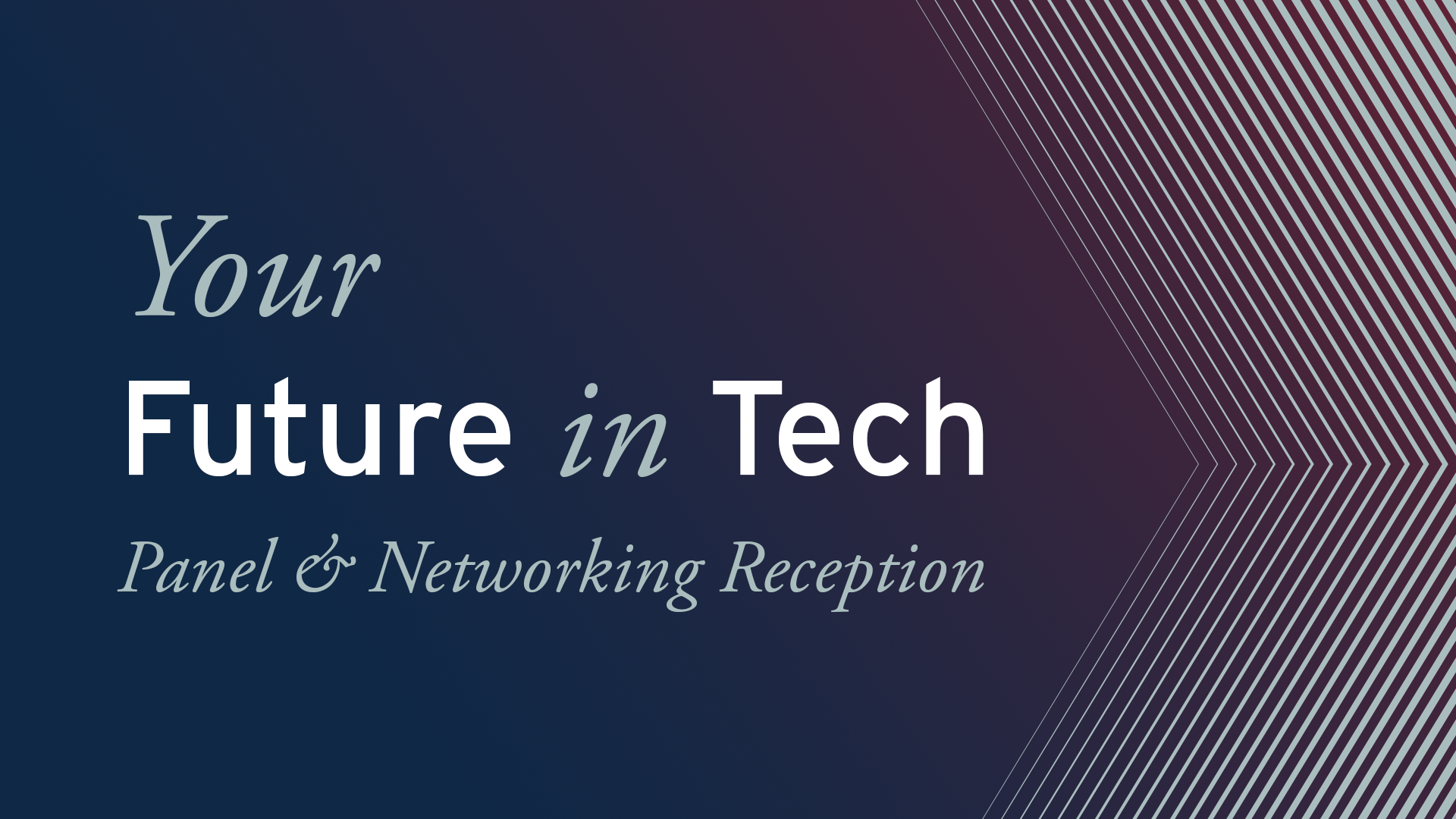 your future in tech panel and networking reception event promotion
