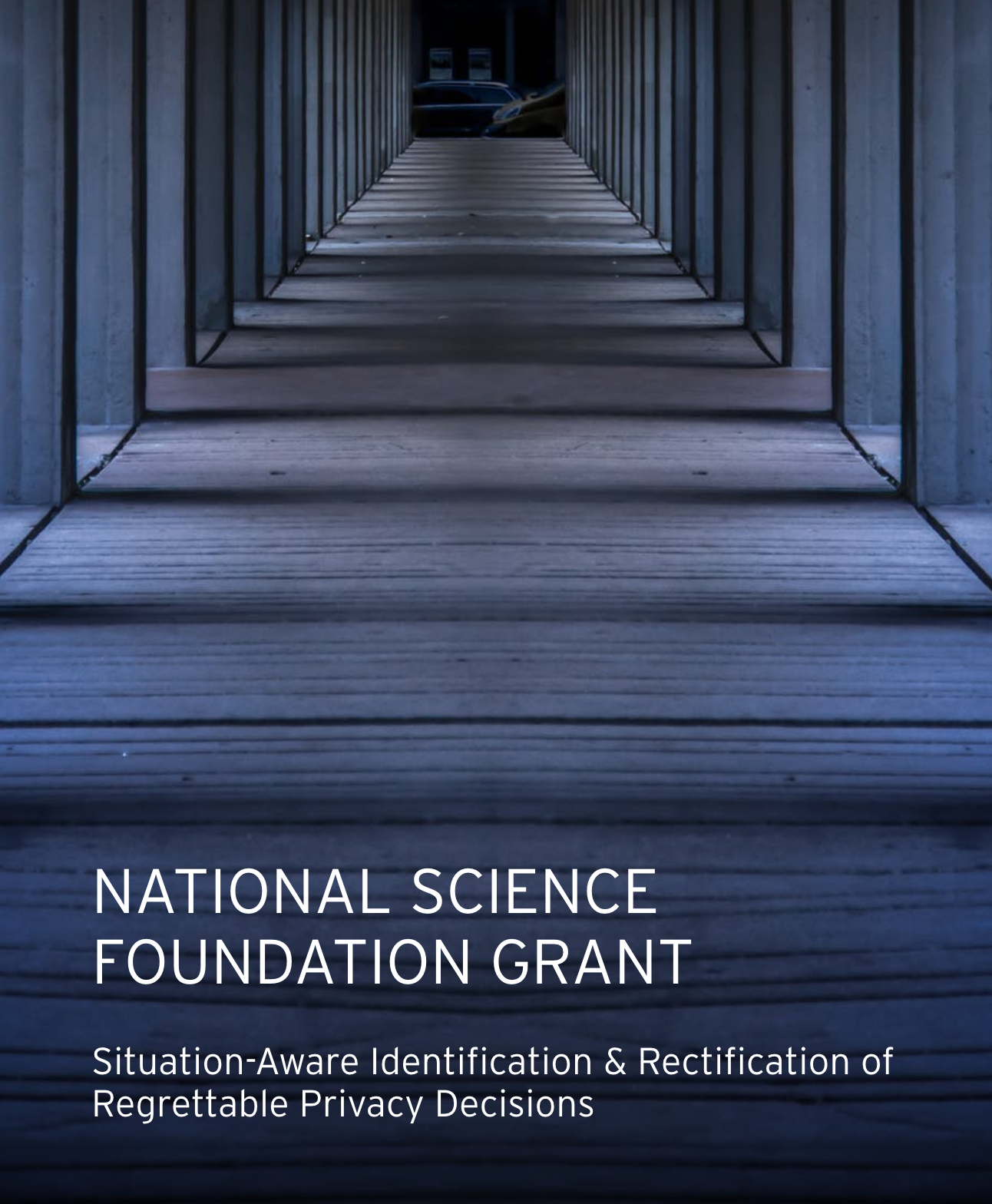 NATIONAL SCIENCE FOUNDATION GRANT  Situation-Aware Identification and Rectification of Regrettable Privacy Decisions