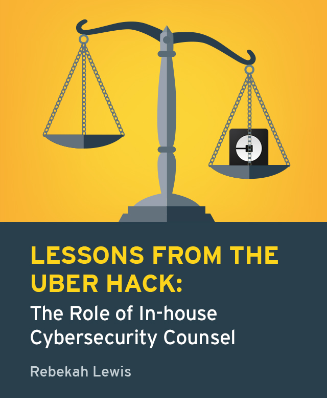 Lesons from the Uber Hack: The Role of In-house Cybersecurity Counsel Study Cover