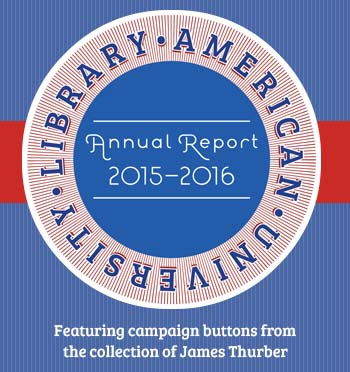 Annual Report 2015-2016 featuring campaign buttons from the collection of James Thurber