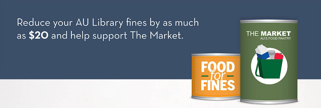 Food for Fines - Reduce your AU Library fines by as much as $20 and help support The Market.