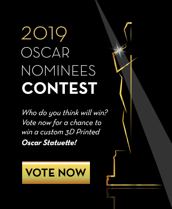 2019 Oscars Nominees Contest. Vote Now to win a 3D-printed Oscars statuette