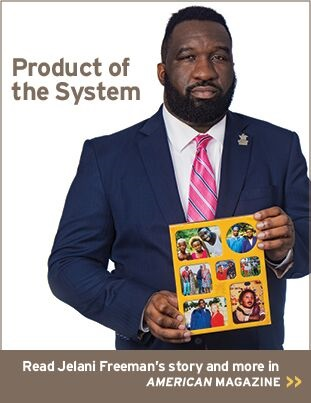 Product of the system. Read Jelani Freeman's story and more in American magazine.