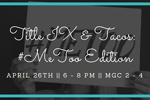 Title IX and Tacos: #MeToo Edition