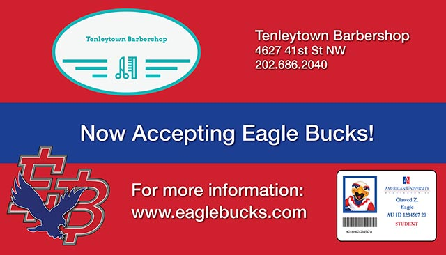 Tenleytown Barbershop: Now Accepting EagleBucks! Tenleytown Barbershop: 4627 41st St NW, 202-686-2040. For more information: www.eaglebucks.com