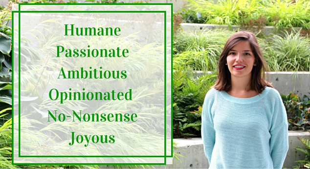 Girl pictured is humane, passionate, ambitious, opinionated, non-nonsense and joyous