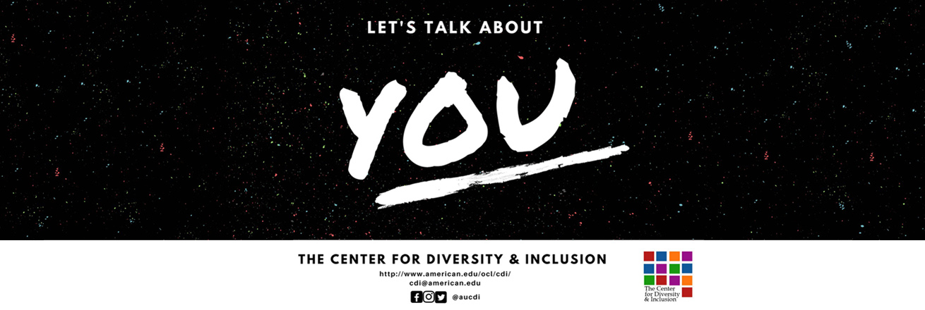 The Center for Diversity and Inclusion, let's talk about you