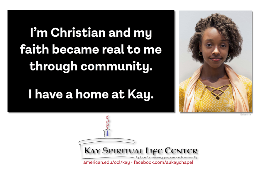I'm Christian and my faith became real to me through community. I have a home at Kay.