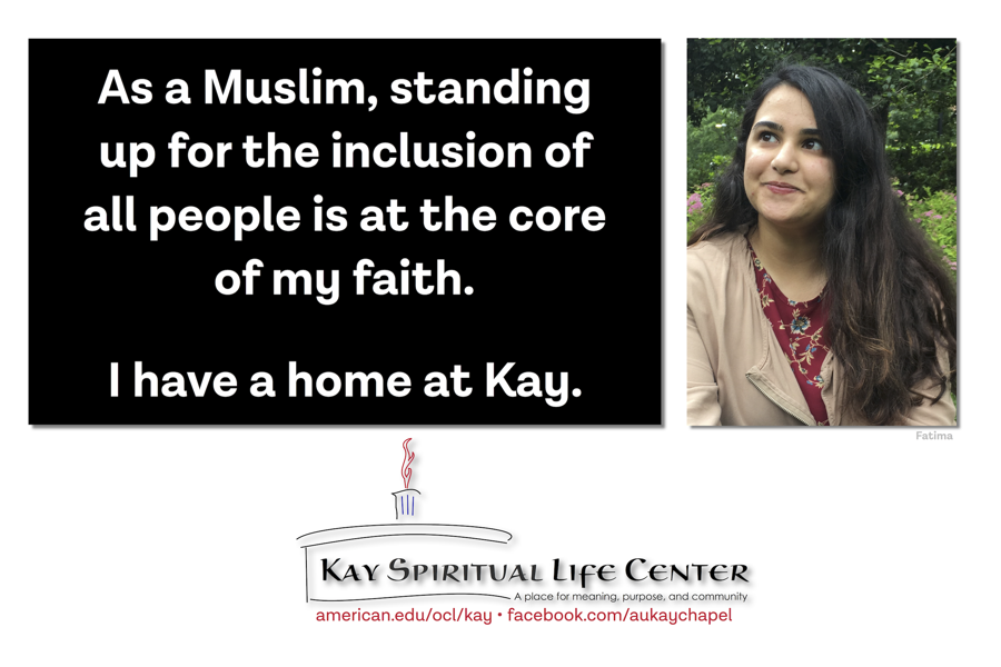 As a Muslim, standing up for the inclusion of all people is at the core of my faith. I have a home at Kay.