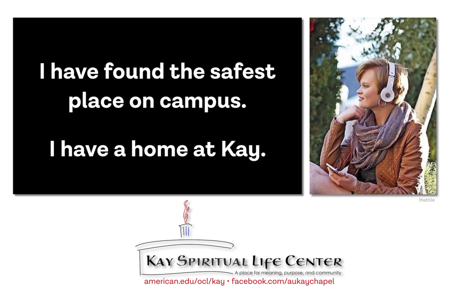 I have found the safest place on campus. I have a home at Kay.