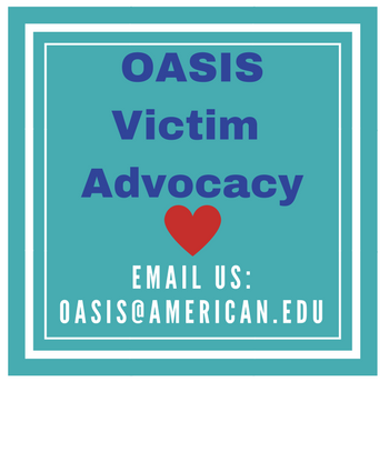 OASIS Victim Advocacy. Email us at OASIS@american.edu.