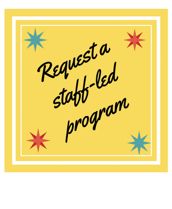 Image says request a staff led program