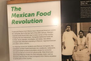 American History Museum's Mexican Food Revolution exhibit