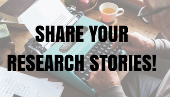 Share you research stories!