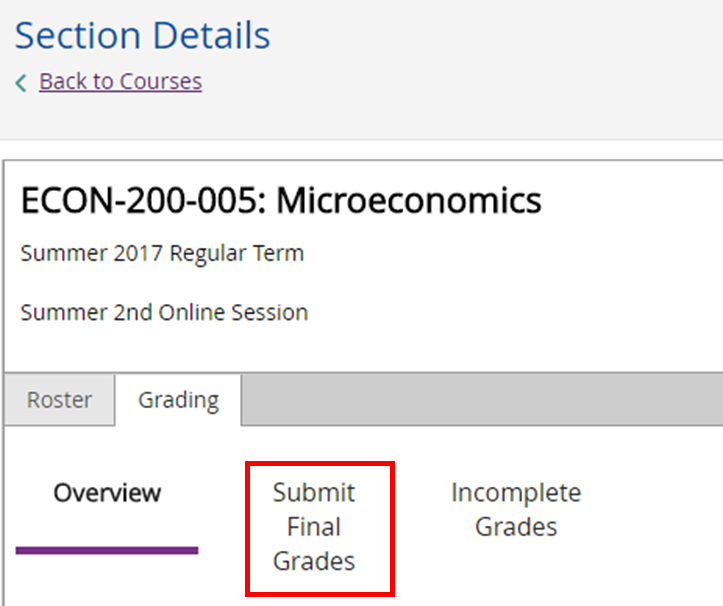 Section details. ECON-200-005. Grading. Submit Final Grades in focus.