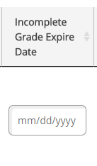 Image of the field to set the date value for the incomplete grade expiration date
