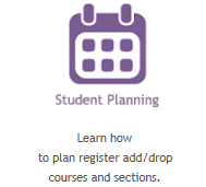 Student Planning: Learn how to plan, register, and add/drop courses and sections.