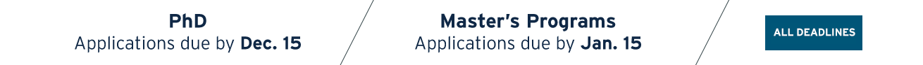 Application deadlines of December 15 for PhD program and January 15 for master's programs